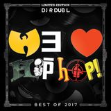 DJ R DUB L Present's The Best Of WE LOVE Hip-Hop! The World's Most Smoked Out Podcast (2017)