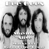 Bee Gees - Staying Alive (Marky Boi Latin House Demo)