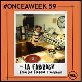#ONCEAWEEK 0059 by LA FABROCK (LES TONTONS TRANSISTORS)