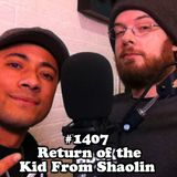 #1407: Return of the Kid from Shaolin
