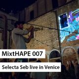 MixtHAPE 007 - Selecta Seb's dj set in Venice 30.8.17