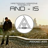 AND-IS // PODCAST #005