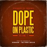KIDRAGON - DOPE ON PLASTIC (PART I)