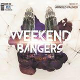 Weekend Bangers Epis. 02 [Arnold Palmer]