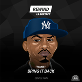REWIND la mixtape Vol 1 - Bring It Back (by The BackPackerz)