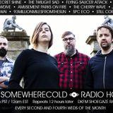 The Somewherecold Radio Hour Episode #13 - The UK Part 1