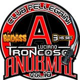 DJ SET CLUB PELLEGRINI VIP VOL.10 - ANORMAL EDITION - LUCIANO TRONCOSO + BAD ASS DJS - 3 HS live set