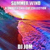 Summer Wind ~ A Smooth ChillOut Collection