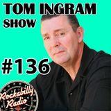 Tom Ingram Show #136