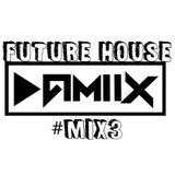 Damix - FutureHouse #Mix3
