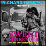 Richard Newman Presents Sweet Surrender