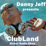 Danny Jeff presents 'ClubLand' episode 182