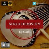 Afro-Chemistry by DJ SLAM