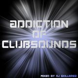 Addiction of Clubsounds Marathon Special (Hard Electro Mix)
