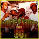 RUFF & TUFF INNA 80s - REGGAE / DANCEHALL MIXTAPE - FOUR STAR FOUNDATION