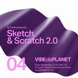 Sketch & Scratch 2.0 Vol. 4 by DJ Tonik feat. Screen Jazzmaster @ VIBEdaPLANET.com