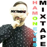 Doc Trashz - Ham on eyes Mixtape (April 2015)