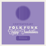Contemporary Look at Folk Funk & Trippy Troubadours #6