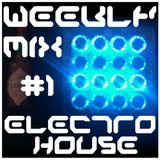 Weekly Mix #1 - Electro House