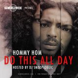 HOMMY HOM- Do This All Day (Hosted By Snoop Dogg aka Snoop Lion)