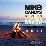 Mike Candys & Evelyn - Summer Dream (Southmind Edit)