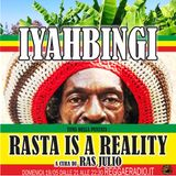 IYAHBINGI 4^ Stagione puntata 28 del 19/05/2019  RASTA IS A REALITY