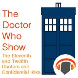 The Doctor Who Show 2 - The Eleventh and Twelfth Doctors and Confidential Links