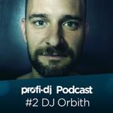 ProfiDJ Podcast - #2 DJ Orbith