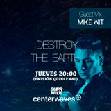 Destroy the Earth 074 - Mike Wit Guest Mix