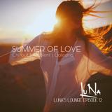 Summer of Love Luna's Lounge Episode12