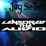 Censored The Audio (Electro House September Mix with Jay Se7en Guest Mix)