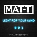 MAT-T - Light For Your Mind 001 (Podcast)