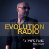 EVOLUTION by Yves Eaux episode 40