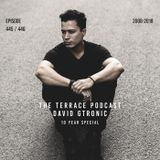 445. The Terrace Podcast : 10 Year Special : Part 1