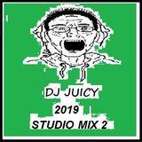 DJ JUICY (2019 STUDIO MIX 2)