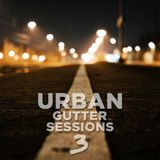 Urban Gutter Sessions 3