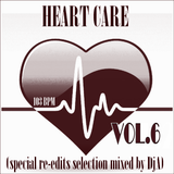 HEART CARE VOL.6 (special re-edits mixed selection by DjA)