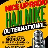Outernational Nice Up Radio Haji Mike with Special Guest Lloyd Brown