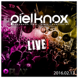 PielKnox - Be Loved Party @ Club Play - Live 2016.02.13.