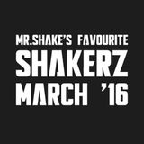 MR.SHAKE Favourite Shakerz Chart March '16