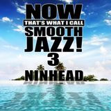 Now That's What I Call Smooth Jazz! 3