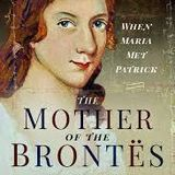 The Mother of the Brontes - When Maria met Patrick by Sharon Wright AUTHOR OF THE WEEK with Josephin