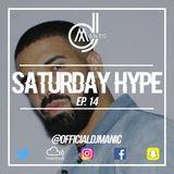 #SATURDAYHYPE EPISODE 14 (R&B, HIP HOP, URBAN, AFROBEATS & REGGAETON)
