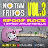 NO TAN FRITOS // Vol. 3 - Spoof rock (o rock en joda en criollo)