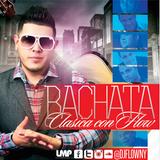 DJ FLOW - BACHATA CLASICA CON FLOW 2014 - LMP.