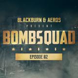 Blackburn & Aeros present BMBSQD - Episode 02 #BSQ2