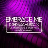 Lucas Nord, Urban Cone, John Dahlbäck - Embrace Me (Dirty South Remix)[Phazing]