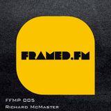FFMP #005 w  Richard McMaster 22.05.2013