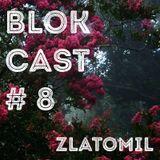 BLOKCAST #8 - Zlatomil (12/2016)