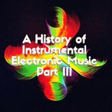 A History of Instrumental Electronic Music - Part III